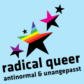 radical queer - antinormal & unangepasst
